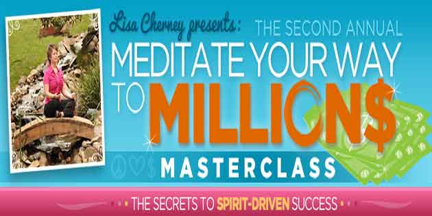 Meditate Your Way to Millions – Masterclass by Lisa Cherney