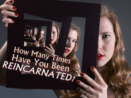 How Many Times Have You Been Reincarnated? (quiz)